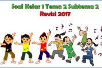 soal tematik kelas 1 SD tema 2 subtema 2 revisi 2017