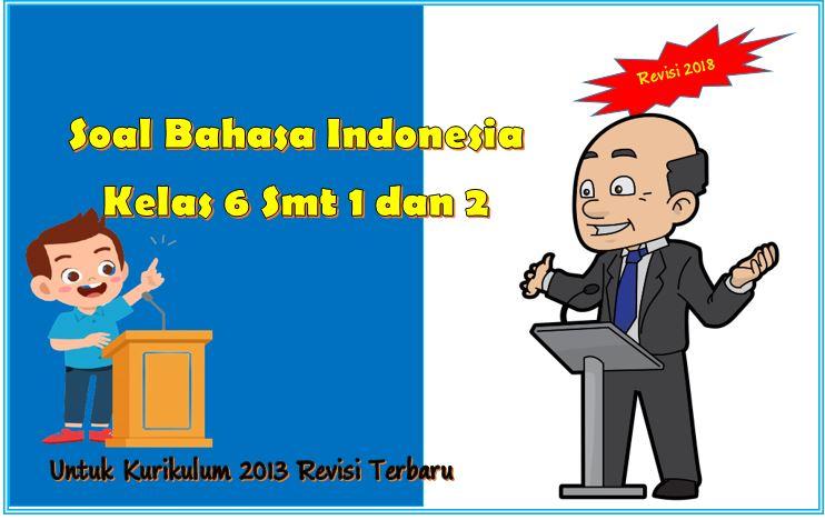 soal bahasa indonesia kelas 6 semester 1 dan 2